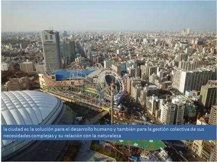 La ciudad es la solución para el desarrollo humano y su relación con la naturaleza.