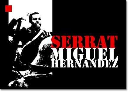 Serrat y Miguel Hernández.